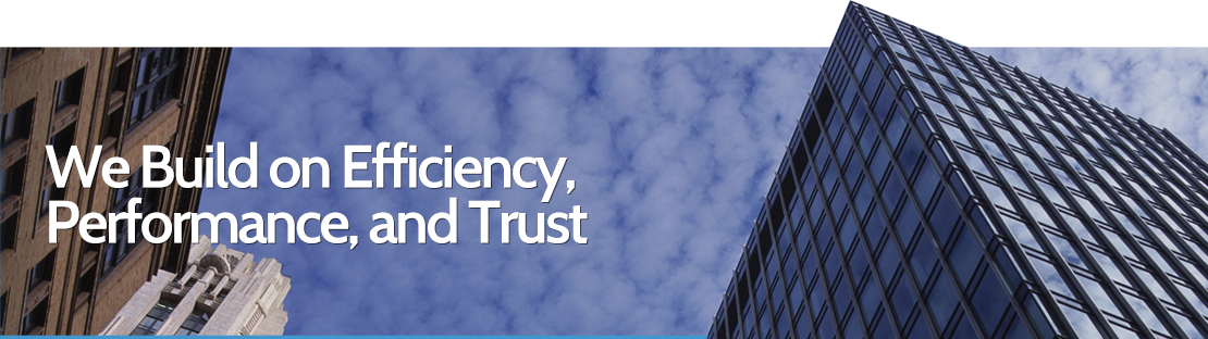We build on efficiency, performance and trust